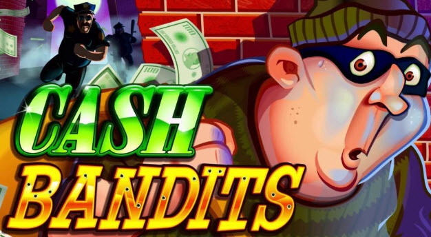 CASH BANDITS SLOT